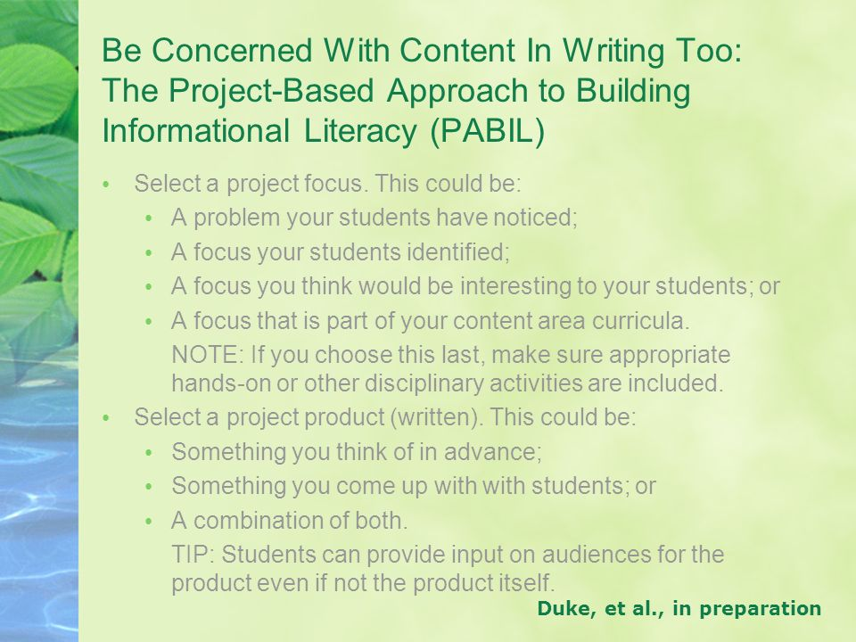 Be Concerned With Content In Writing Too: The Project-Based Approach to Building Informational Literacy (PABIL) Select a project focus. This could be: