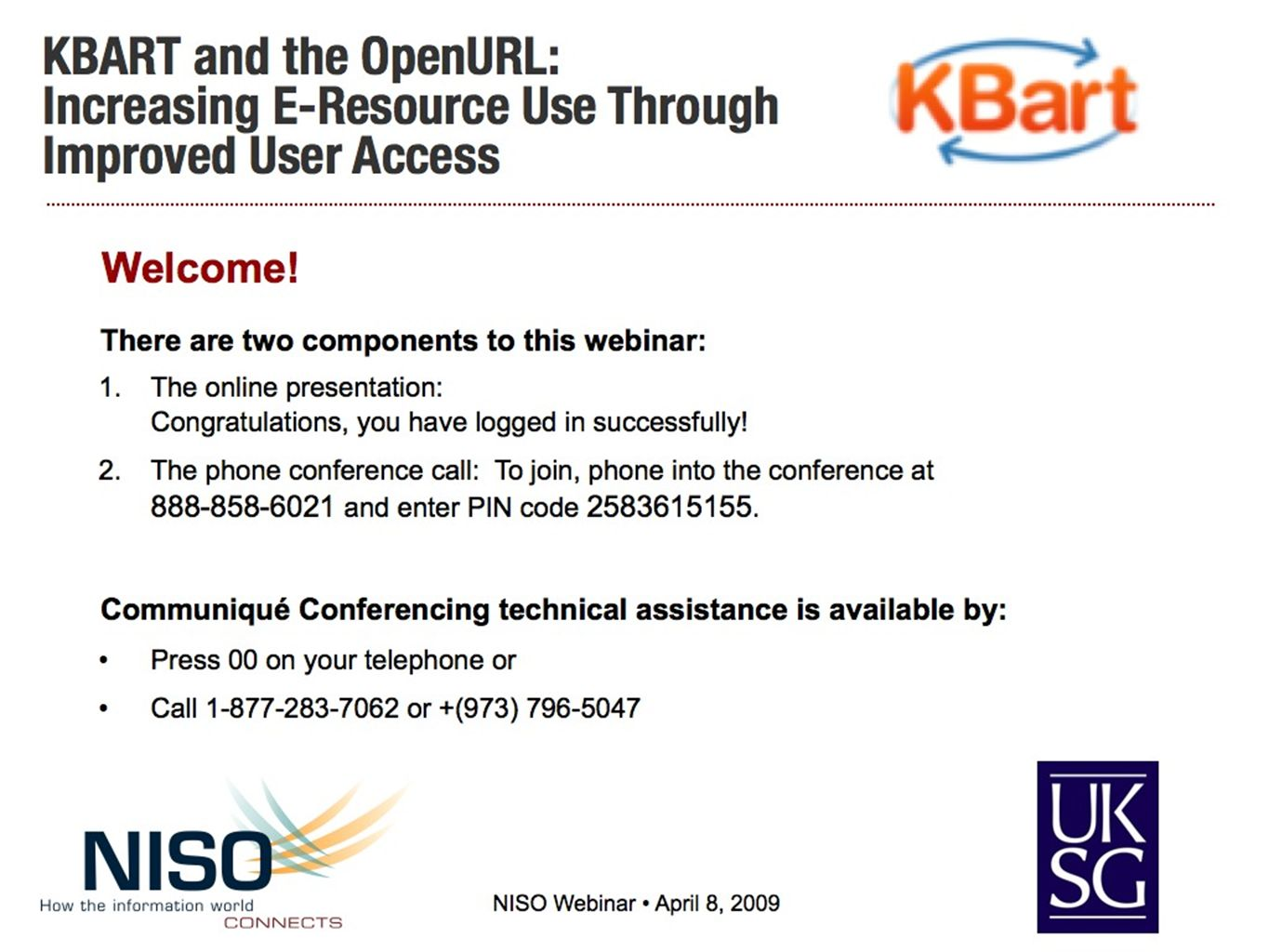 Welcome slide NISO/UKSG Webinar: KBART & the OpenURL How it works: Let the presentation run; you do not have to interact with your computer.