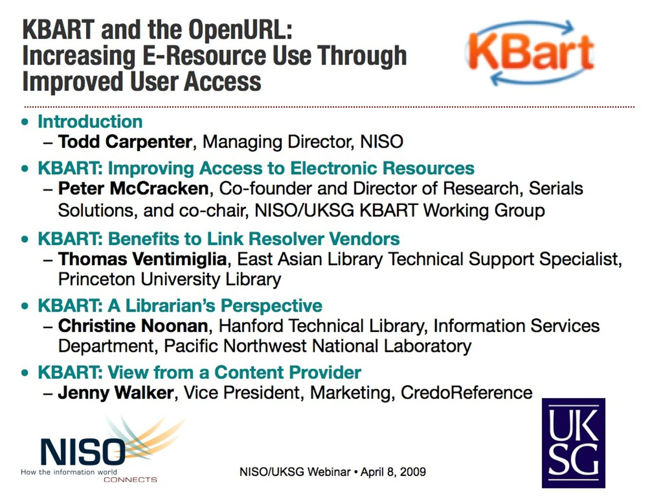Introduction –Todd Carpenter, Managing Director, NISO KBART: Improving Access to Electronic Resources –Peter McCracken, Co-founder and Director of Res