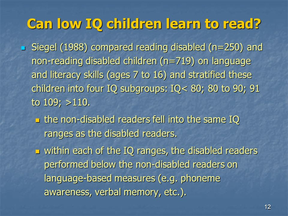 12 Can low IQ children learn to read.