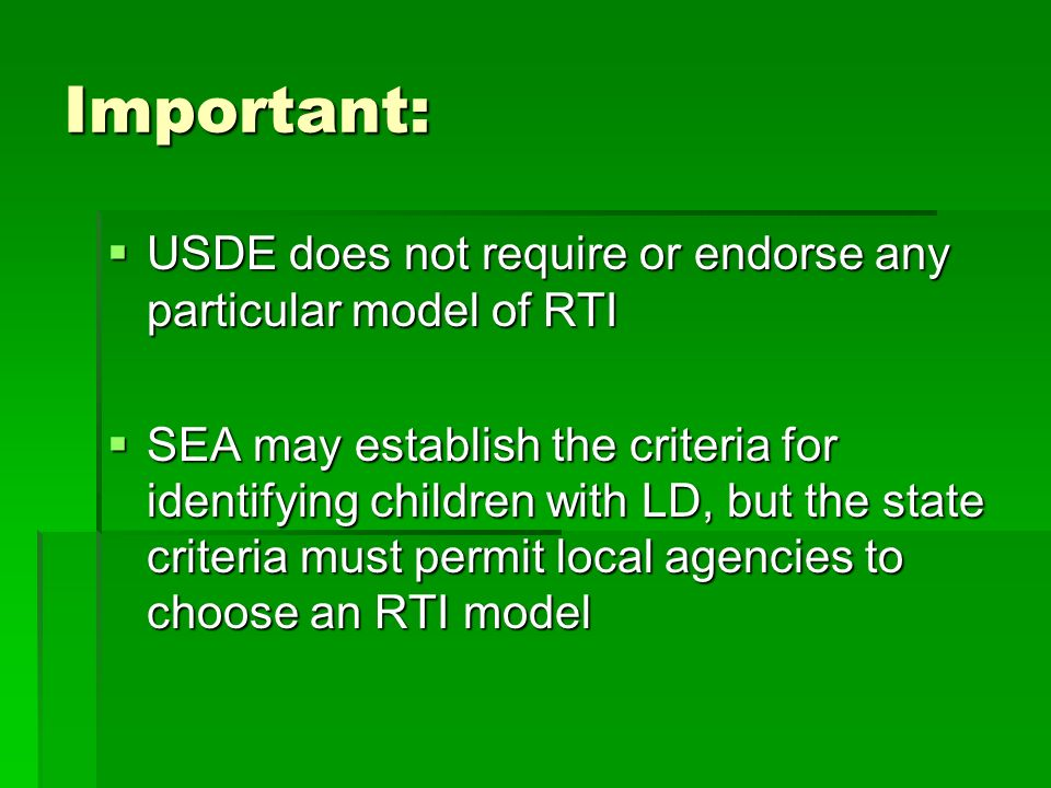 Important: USDE does not require or endorse any particular model of RTI USDE does not require or endorse any particular model of RTI SEA may establish