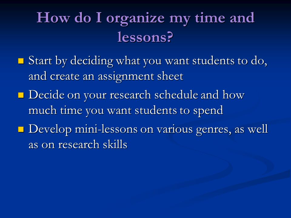How do I organize my time and lessons.