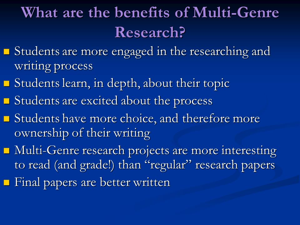 What are the benefits of Multi-Genre Research.