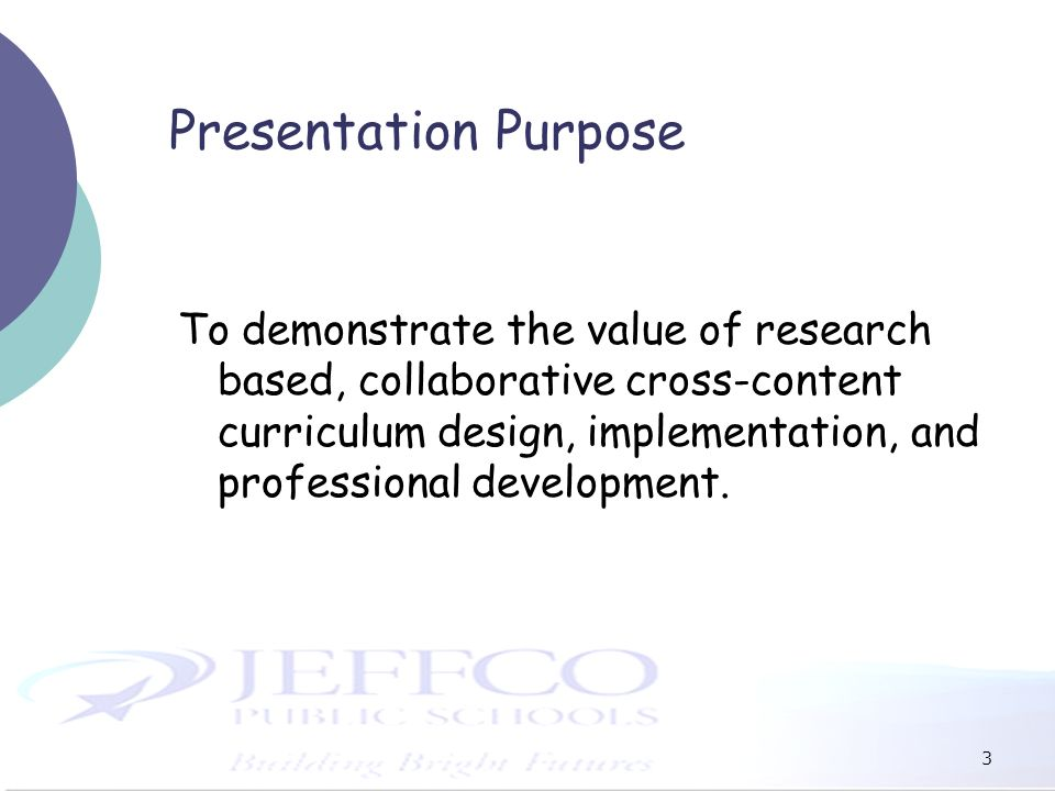3 Presentation Purpose To demonstrate the value of research based, collaborative cross-content curriculum design, implementation, and professional dev