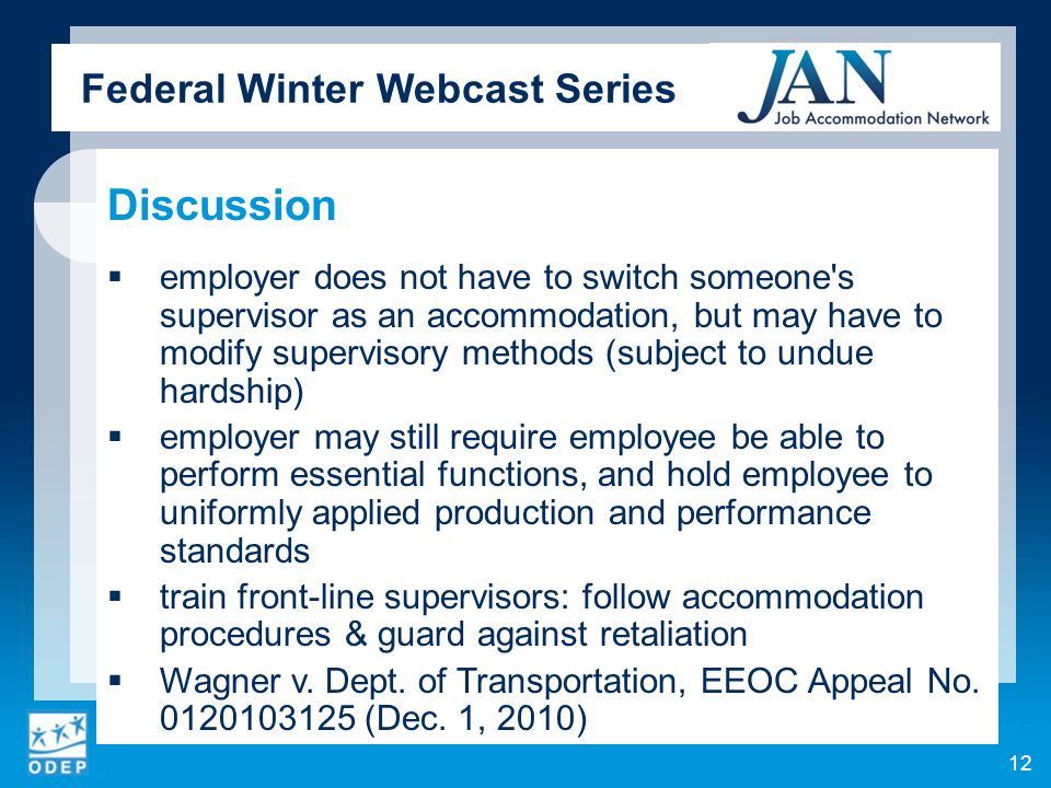 Federal Winter Webcast Series Discussion employer does not have to switch someone's supervisor as an accommodation, but may have to modify supervisory