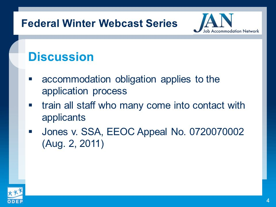 Federal Winter Webcast Series Discussion accommodation obligation applies to the application process train all staff who many come into contact with applicants Jones v.