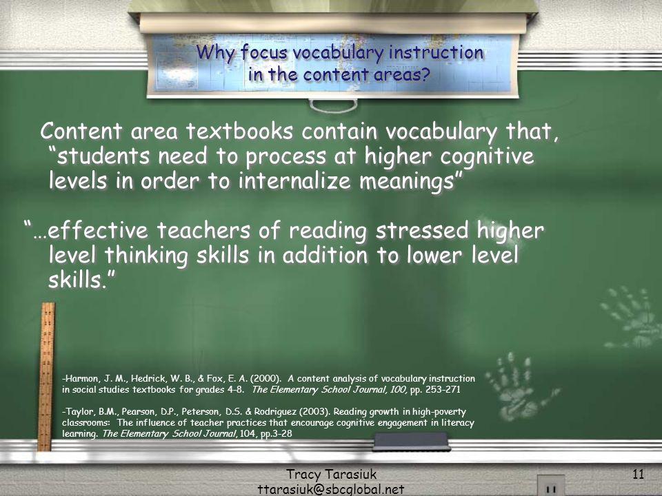Tracy Tarasiuk ttarasiuk@sbcglobal.net 11 Why focus vocabulary instruction in the content areas.