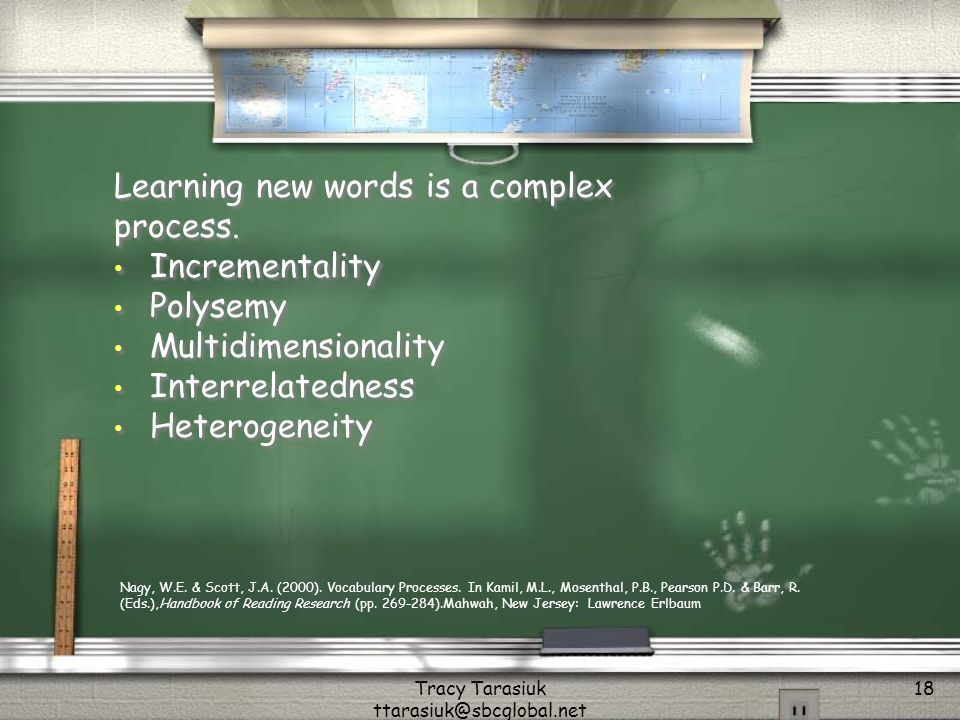 Tracy Tarasiuk ttarasiuk@sbcglobal.net 18 Learning new words is a complex process.