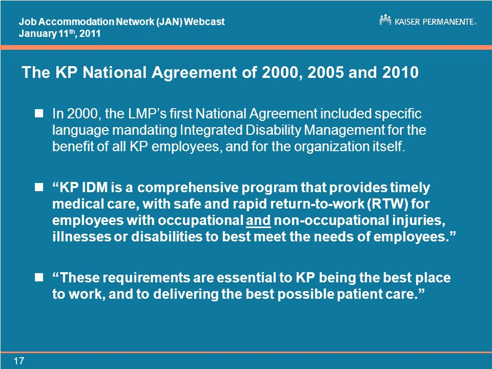 Job Accommodation Network (JAN) Webcast January 11 th, 2011 17 The KP National Agreement of 2000, 2005 and 2010 nIn 2000, the LMPs first National Agre