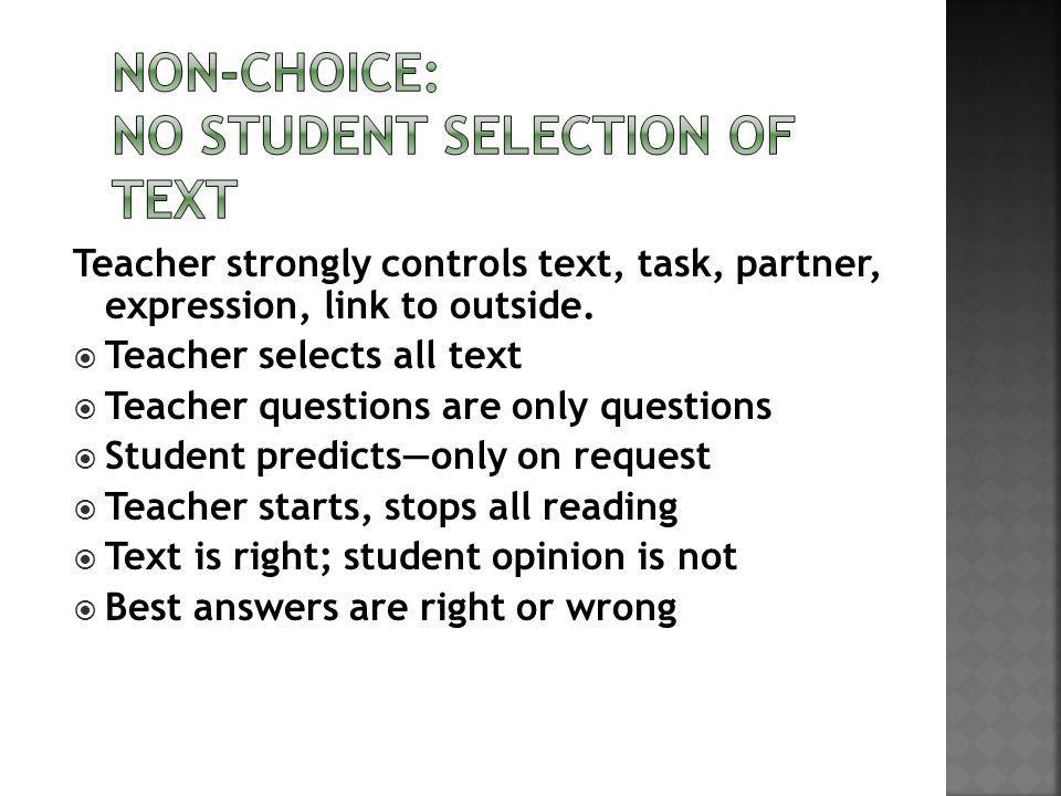 Teacher strongly controls text, task, partner, expression, link to outside.