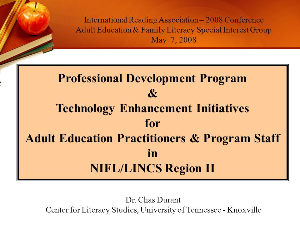The Tennessee Adult Education Professional Development Programs basic premise is to assist practitioners and program supervisors: acquire new behaviors change their assumptions and ways of thinking Professional Development Program for Tennessee Adult Education Practitioners Tennessee Adult Education Professional Development Program