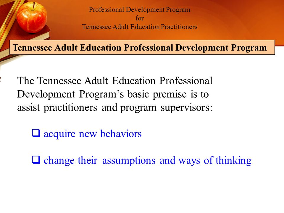 Professional Development Program for Tennessee Adult Education Practitioners TN Adult Education Professional Development Tracking System Instructor Level 2 Level II Reading Packet Instructional Approaches Instructor Level II Narrative/Instructions Instructor Level II Table of Contents Portfolio Evaluation Rubric Declaration of Intent to Pursue Professional Development Introduction to My Teaching Plan II Resume Professional Development Plan Case Study Unit Plan II Professional Development Follow Up Form Practical Considerations In Planning Lessons ABE-GED Lesson Plan Checklist ABE-GED Lesson Plan ESOL Lesson Plan Checklist ESOL Lesson Plan Case Study Student Evaluation Observation Planning Form Case Study Summary Form Journal Portfolio Checklist