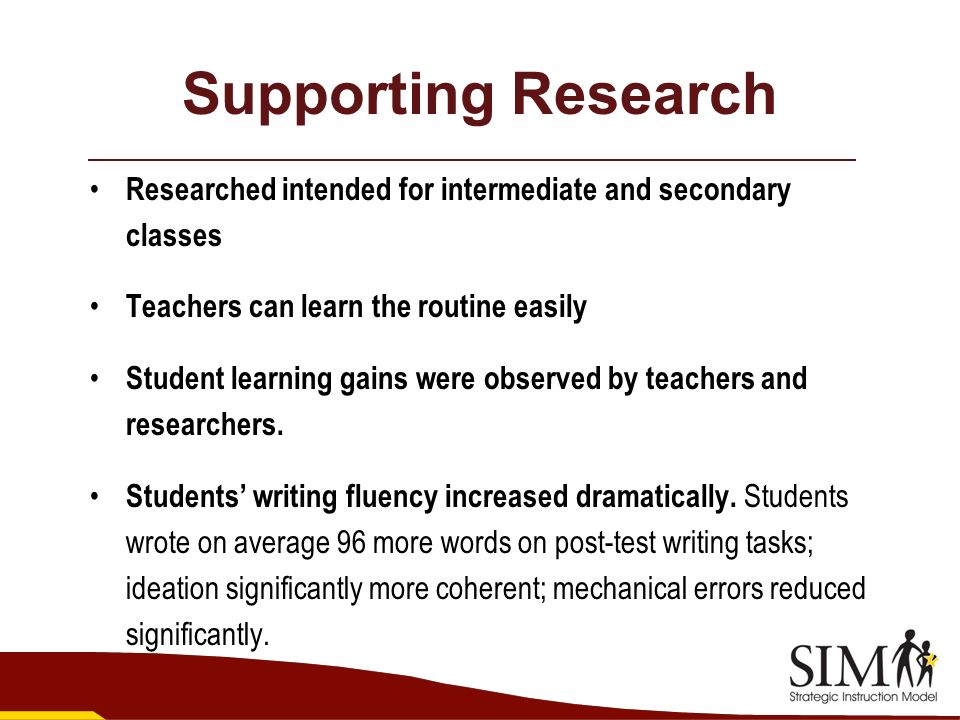 Supporting Research Researched intended for intermediate and secondary classes Teachers can learn the routine easily Student learning gains were obser