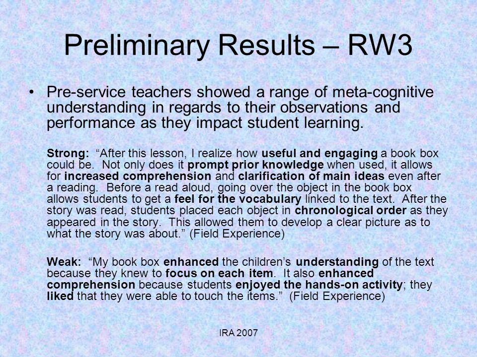 IRA 2007 Preliminary Results – RW3 Pre-service teachers showed a range of meta-cognitive understanding in regards to their observations and performanc