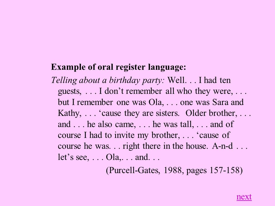 Example of oral register language: Telling about a birthday party: Well...