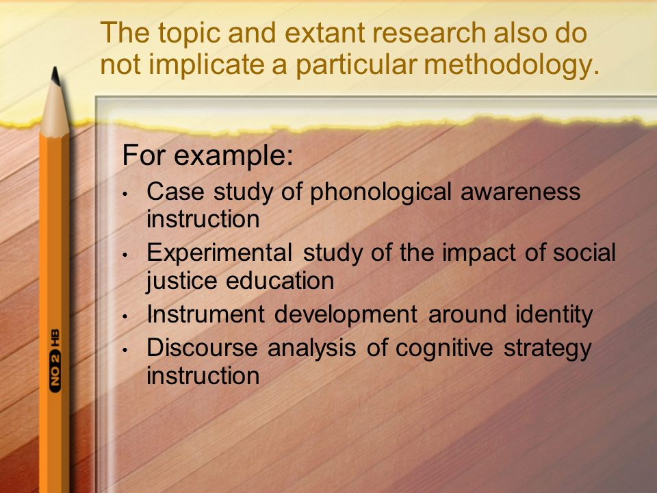 The topic and extant research also do not implicate a particular methodology.