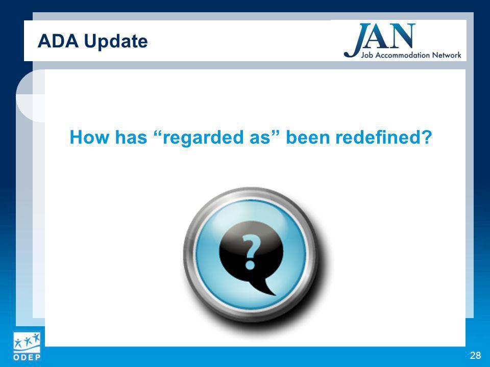 How has regarded as been redefined ADA Update 28