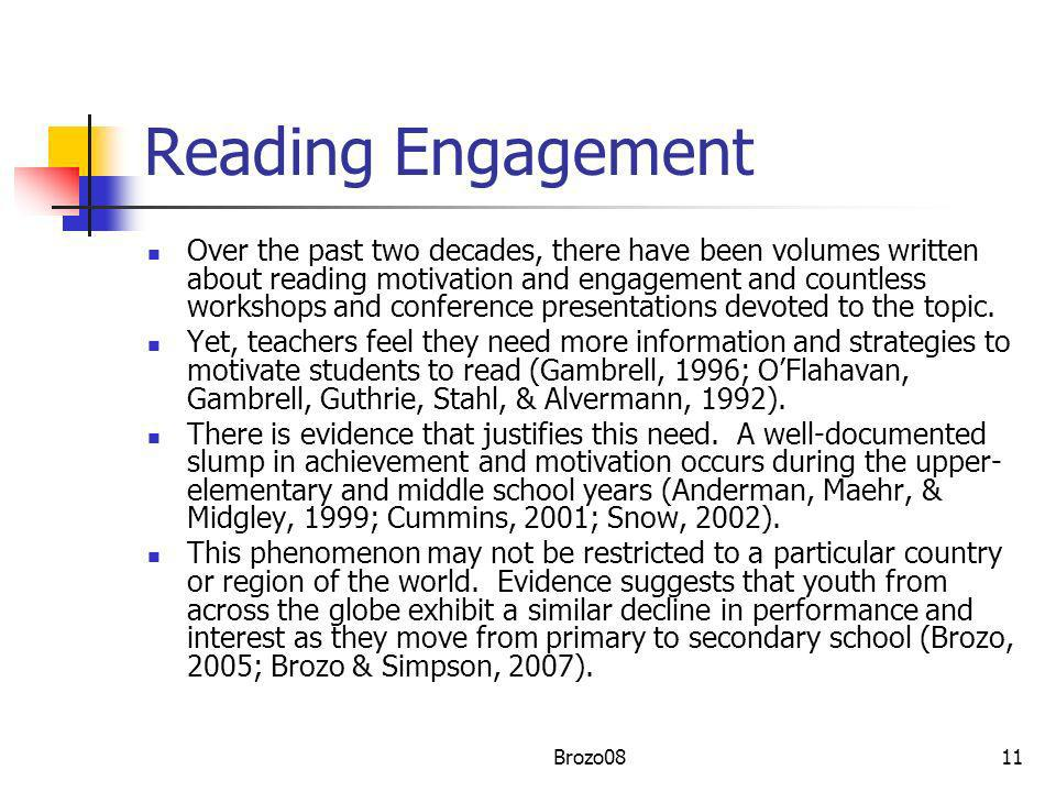 Reading Engagement Over the past two decades, there have been volumes written about reading motivation and engagement and countless workshops and conf