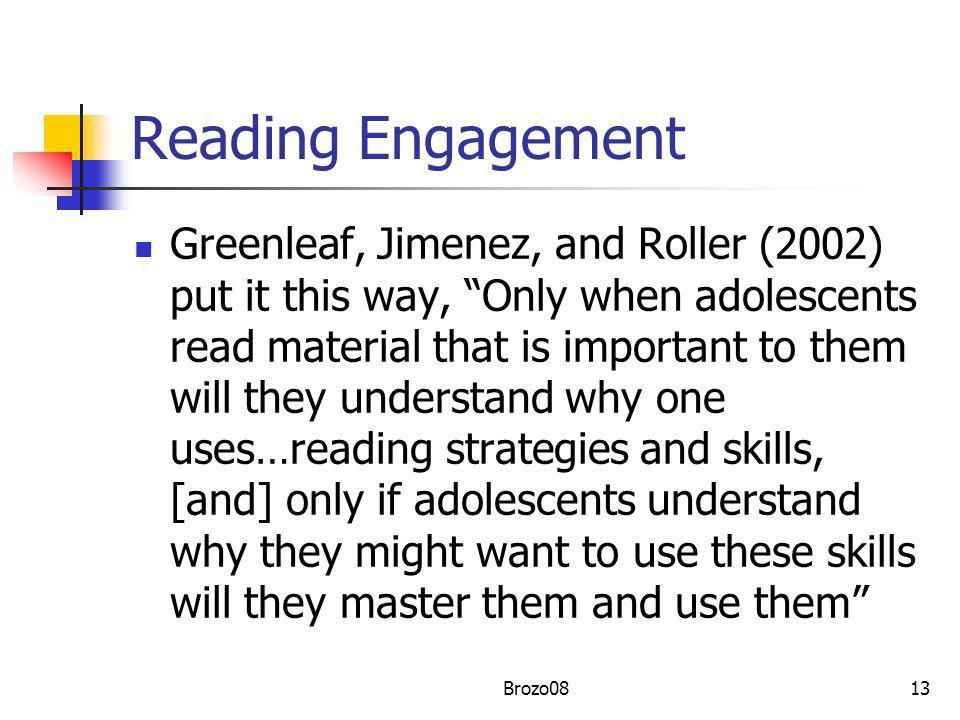 Reading Engagement Greenleaf, Jimenez, and Roller (2002) put it this way, Only when adolescents read material that is important to them will they unde