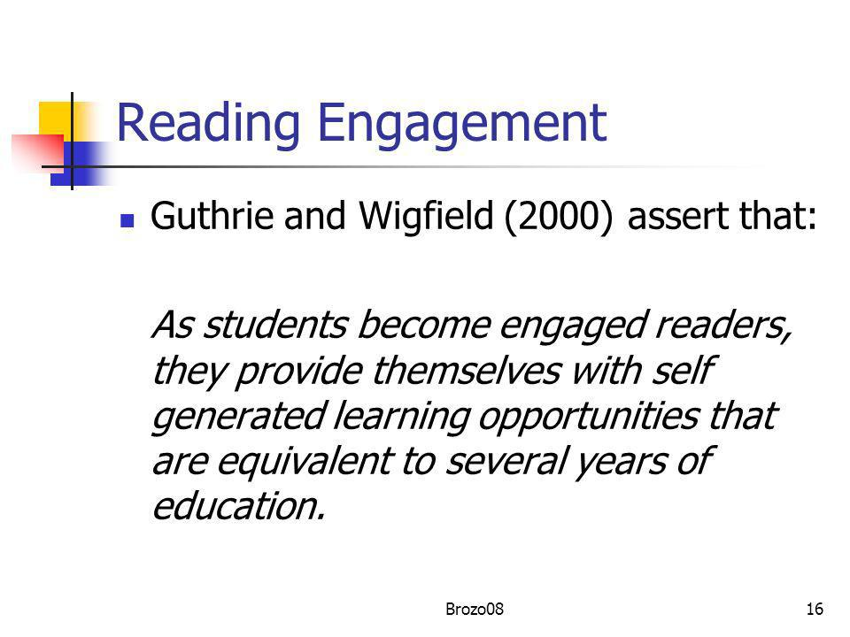 Reading Engagement Guthrie and Wigfield (2000) assert that: As students become engaged readers, they provide themselves with self generated learning o