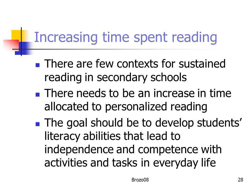 Increasing time spent reading There are few contexts for sustained reading in secondary schools There needs to be an increase in time allocated to per