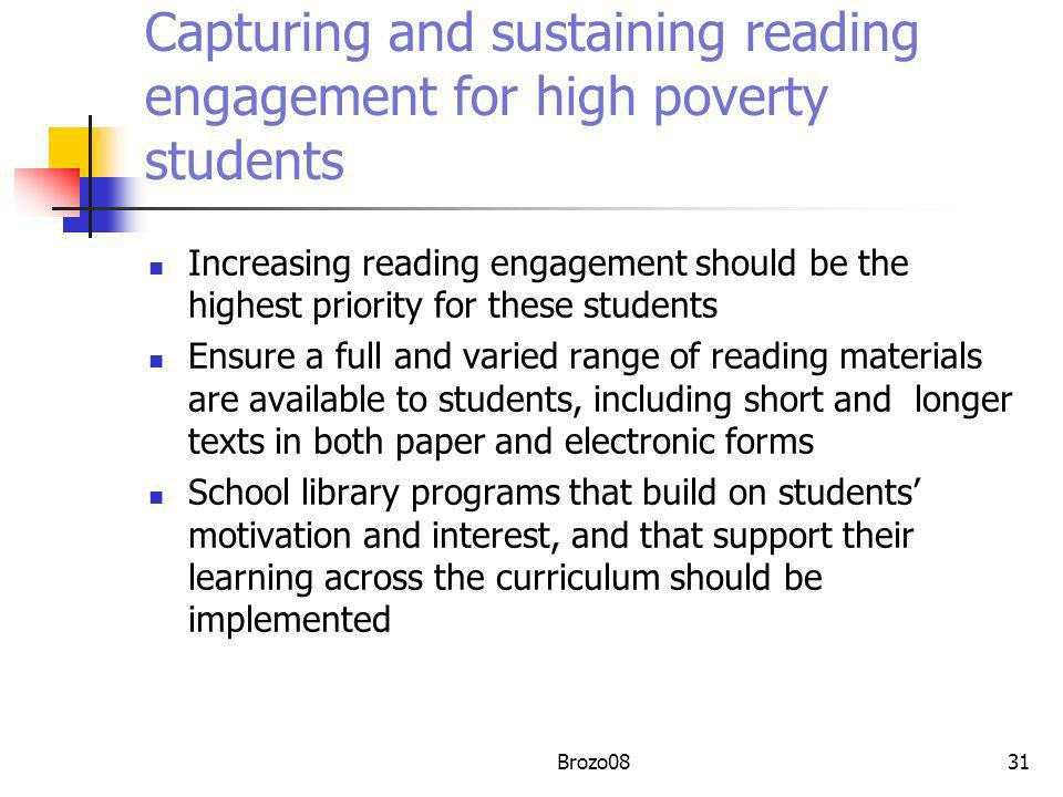 Capturing and sustaining reading engagement for high poverty students Increasing reading engagement should be the highest priority for these students