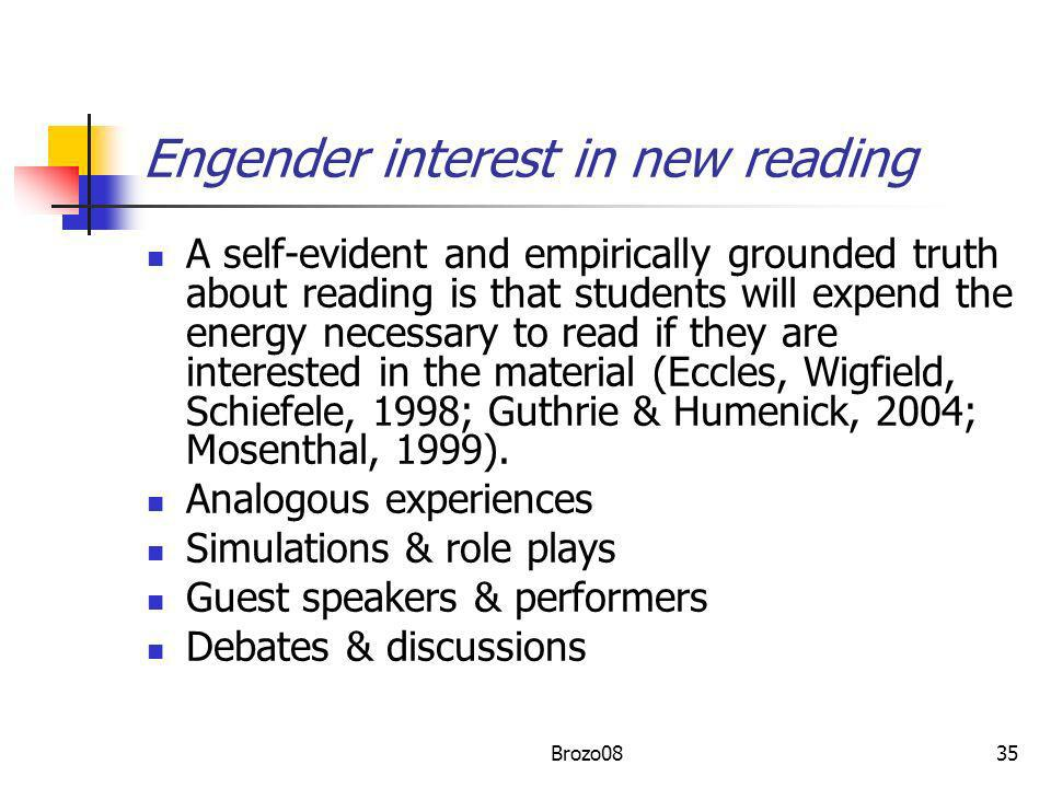 Engender interest in new reading A self-evident and empirically grounded truth about reading is that students will expend the energy necessary to read
