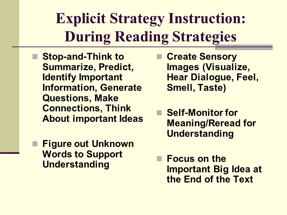 Explicit Strategy Instruction: During Reading Strategies Stop-and-Think to Summarize, Predict, Identify Important Information, Generate Questions, Mak