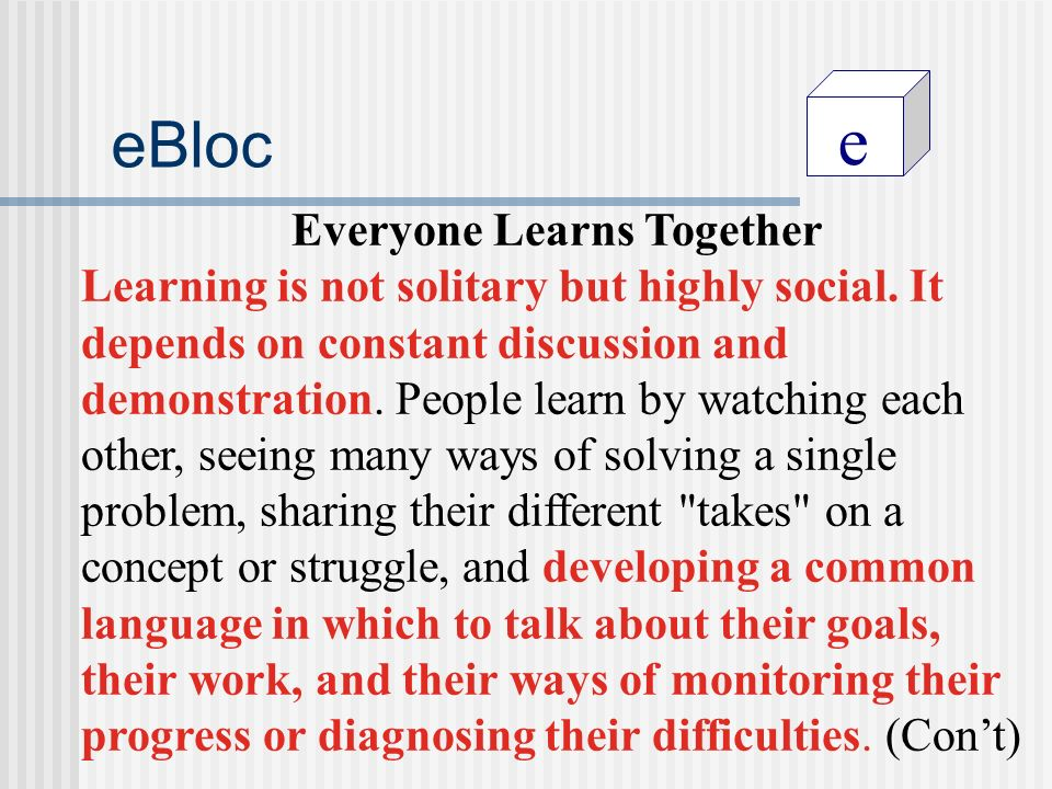 e eBloc Everyone Learns Together Learning is not solitary but highly social.