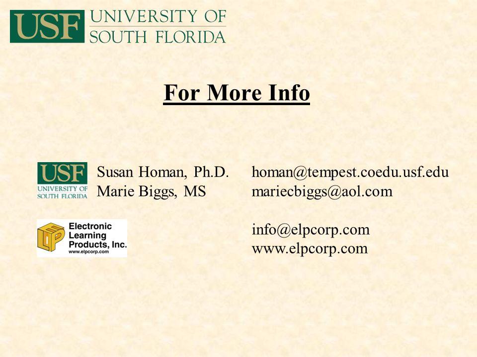 For More Info Susan Homan, Ph.D.homan@tempest.coedu.usf.edu Marie Biggs, MSmariecbiggs@aol.com info@elpcorp.com www.elpcorp.com
