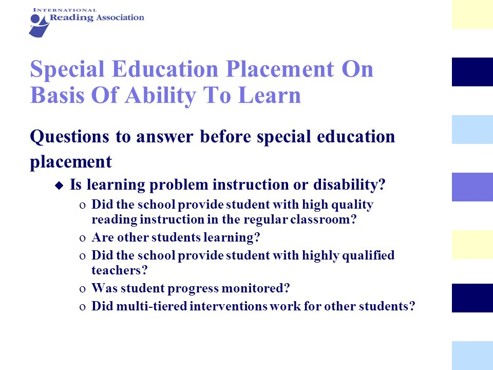 Special Education Placement On Basis Of Ability To Learn Questions to answer before special education placement Is learning problem instruction or dis