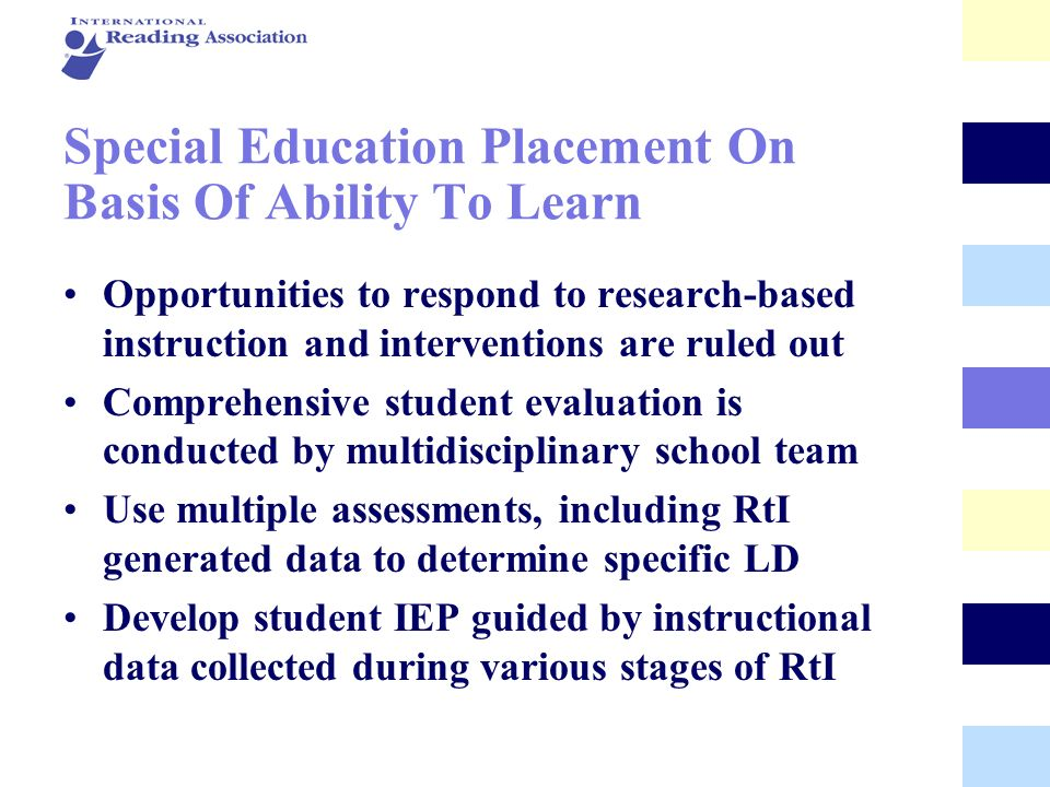 Special Education Placement On Basis Of Ability To Learn Opportunities to respond to research-based instruction and interventions are ruled out Compre
