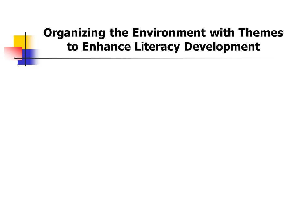 Organizing the Environment with Themes to Enhance Literacy Development