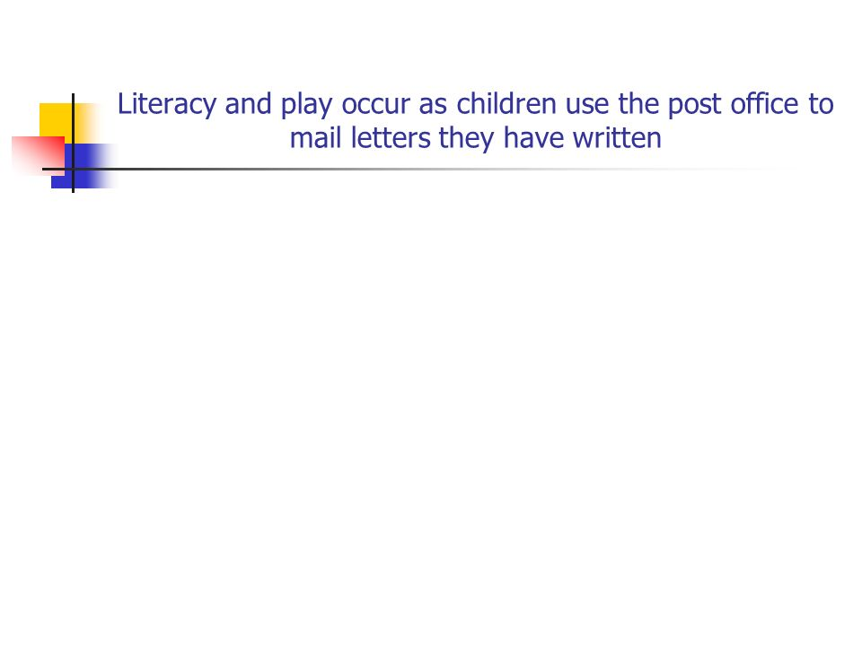 Literacy and play occur as children use the post office to mail letters they have written