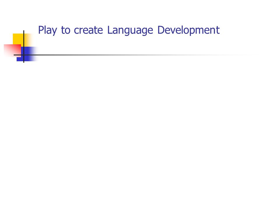 Play to create Language Development