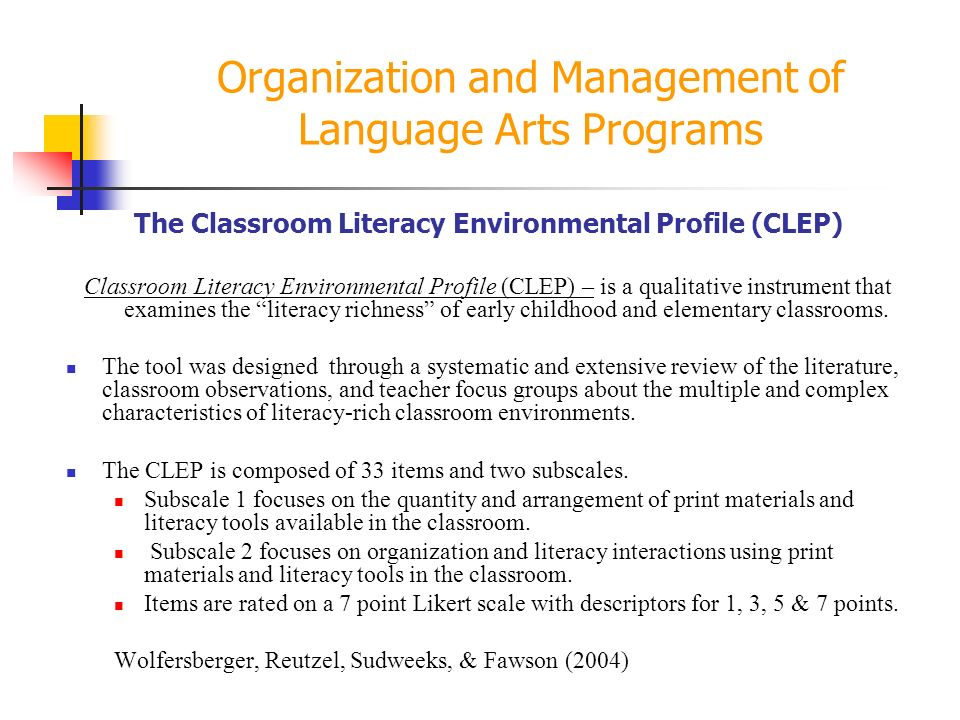 Organization and Management of Language Arts Programs The Classroom Literacy Environmental Profile (CLEP) Classroom Literacy Environmental Profile (CL