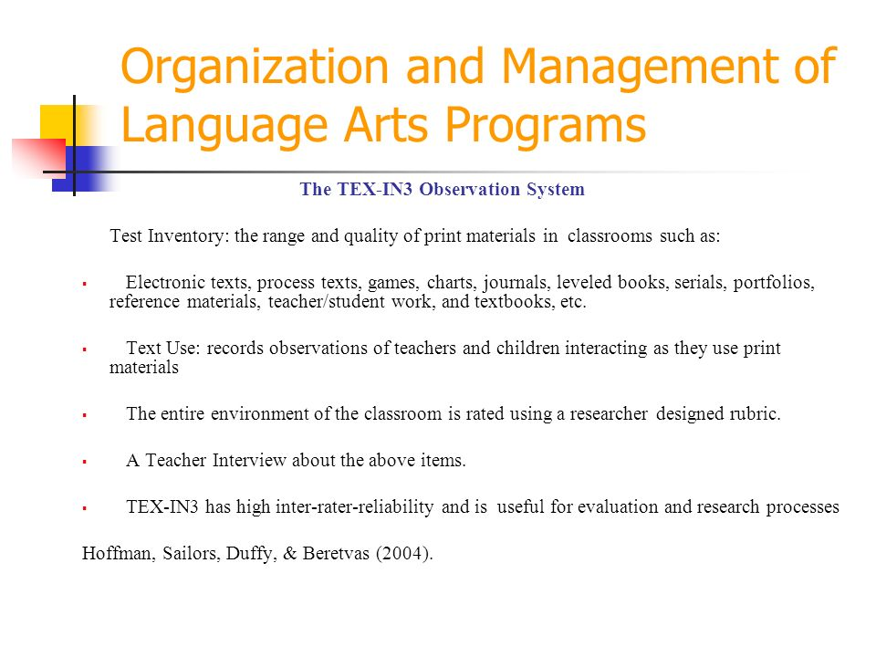 Organization and Management of Language Arts Programs The TEX-IN3 Observation System Test Inventory: the range and quality of print materials in class
