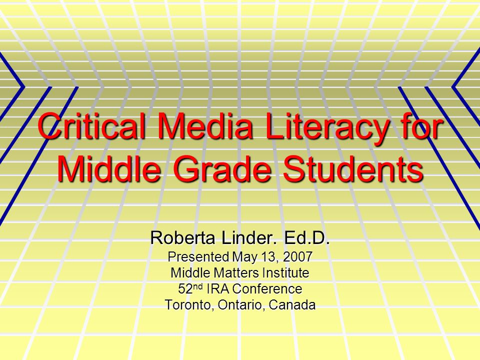 Critical Media Literacy for Middle Grade Students Roberta Linder.