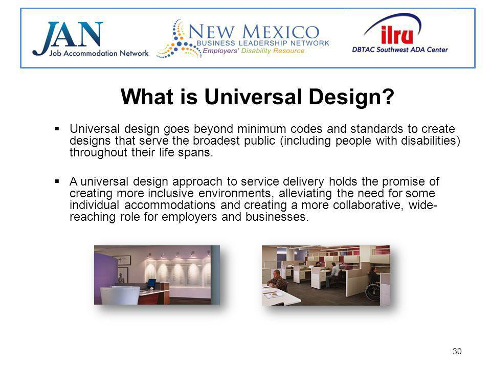 30 What is Universal Design.