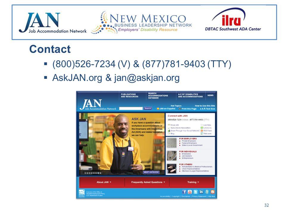 Contact (800)526-7234 (V) & (877)781-9403 (TTY) AskJAN.org & jan@askjan.org 32