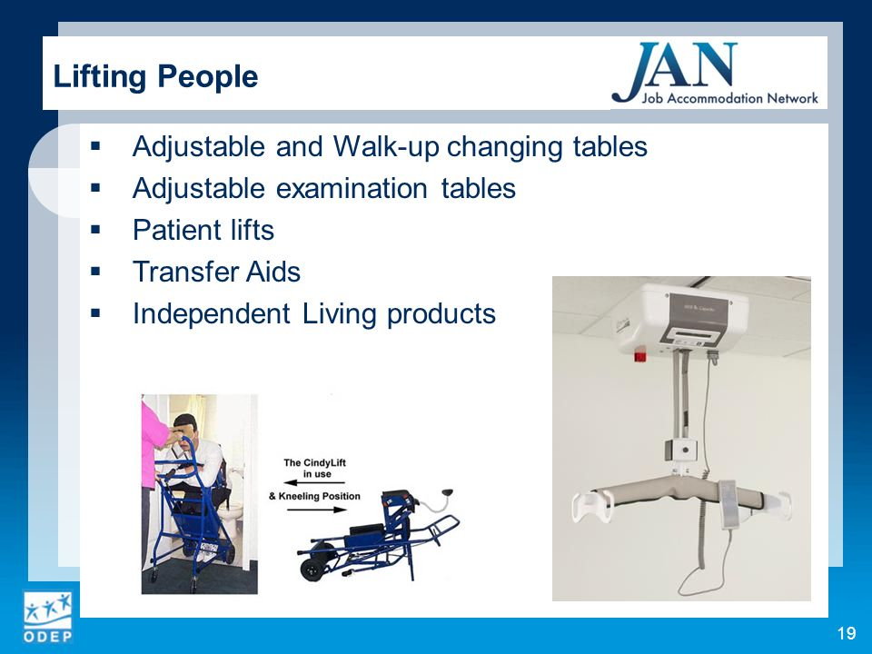 Adjustable and Walk-up changing tables Adjustable examination tables Patient lifts Transfer Aids Independent Living products Lifting People 19