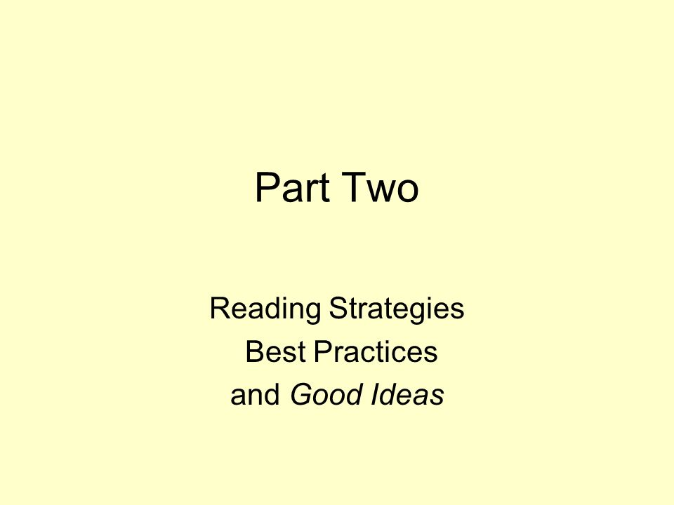 Part Two Reading Strategies Best Practices and Good Ideas