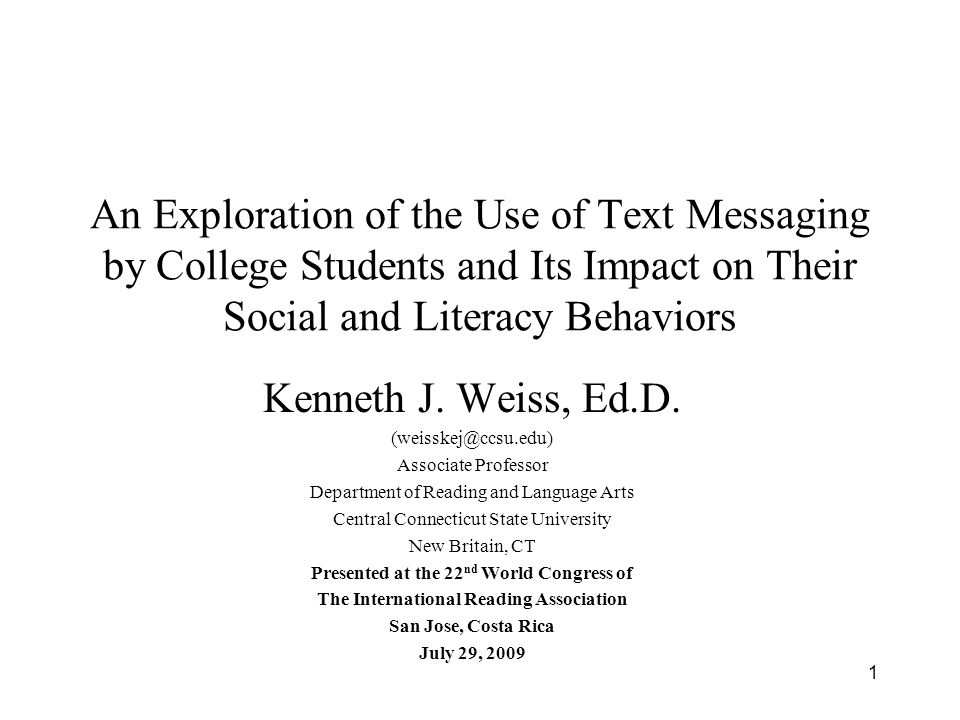 1 An Exploration of the Use of Text Messaging by College Students and Its Impact on Their Social and Literacy Behaviors Kenneth J.