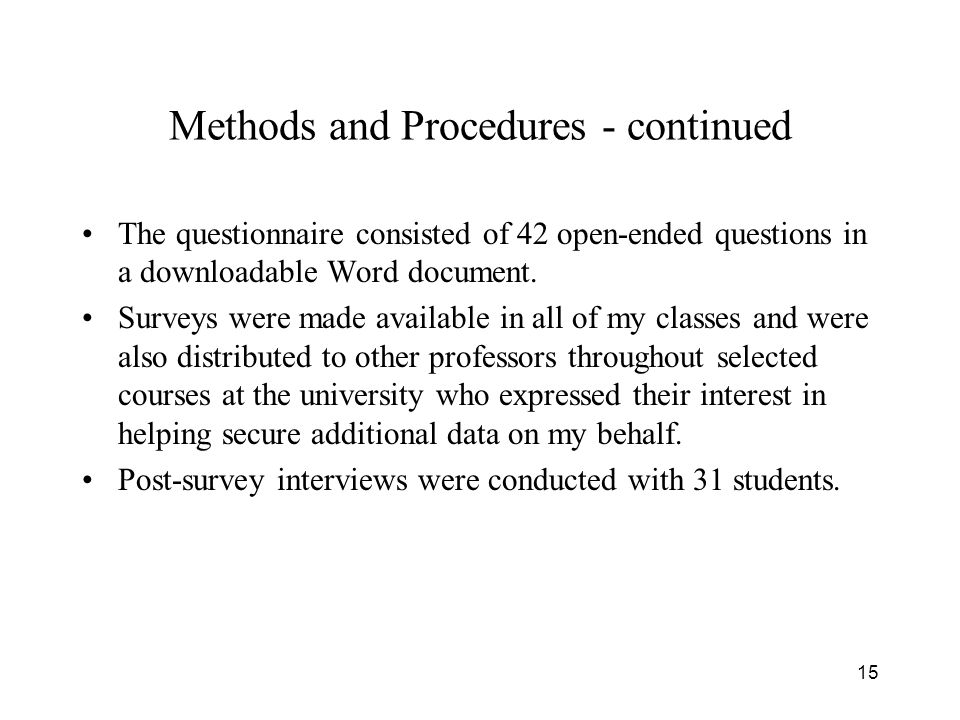 15 Methods and Procedures - continued The questionnaire consisted of 42 open-ended questions in a downloadable Word document.