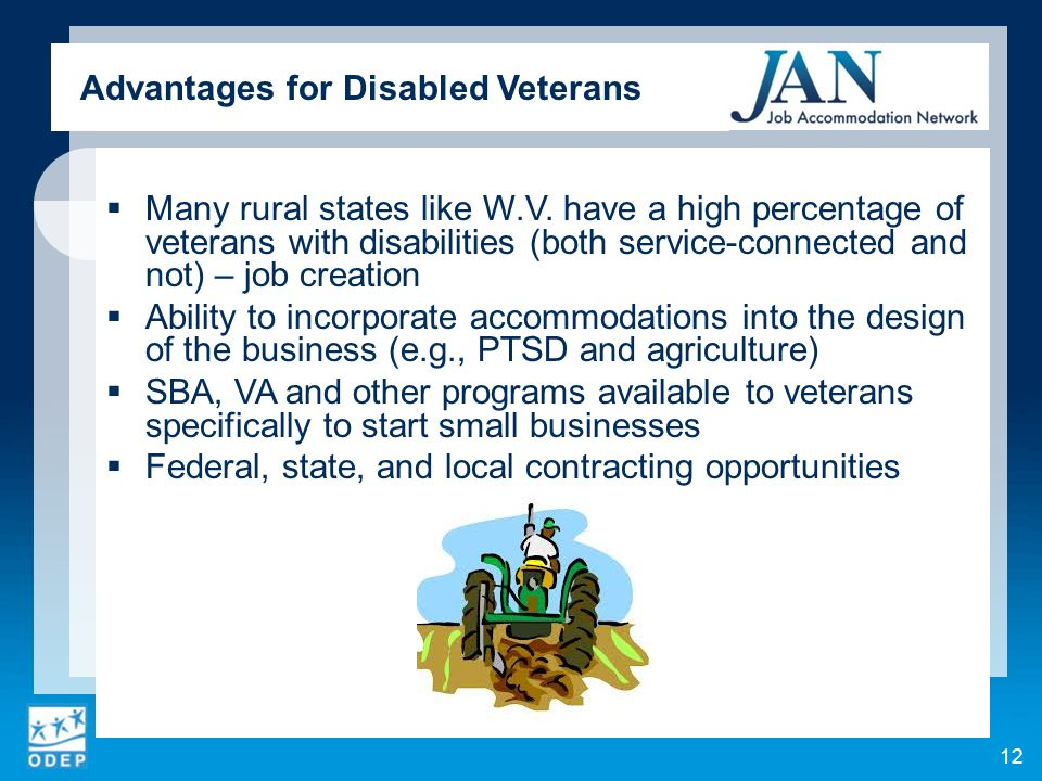 Advantages for Disabled Veterans Many rural states like W.V. have a high percentage of veterans with disabilities (both service-connected and not) – j