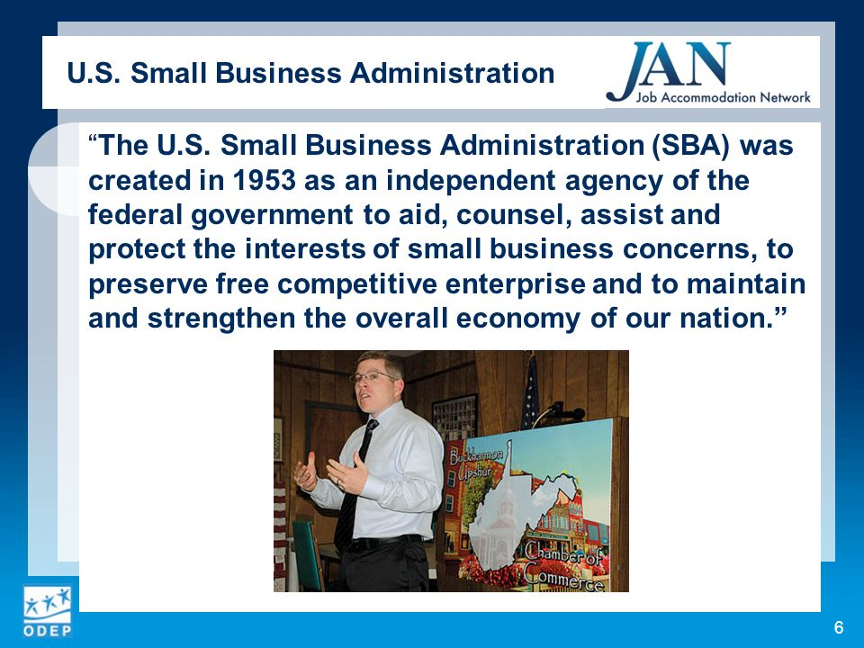 U.S. Small Business Administration The U.S. Small Business Administration (SBA) was created in 1953 as an independent agency of the federal government