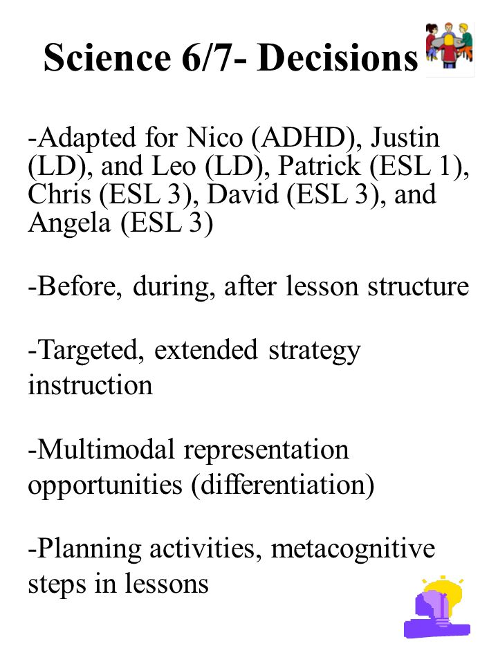 Science 6/7- Decisions -Adapted for Nico (ADHD), Justin (LD), and Leo (LD), Patrick (ESL 1), Chris (ESL 3), David (ESL 3), and Angela (ESL 3) -Before,