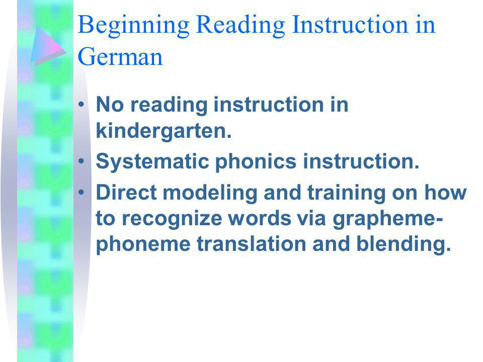 Beginning Reading Instruction in German No reading instruction in kindergarten.