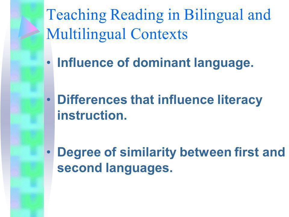 Teaching Reading in Bilingual and Multilingual Contexts Influence of dominant language.