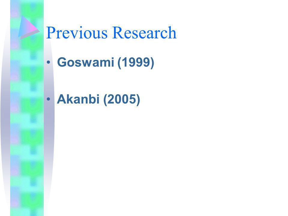 Previous Research Goswami (1999) Akanbi (2005)
